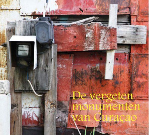 De vergeten monumenten van Curaçao